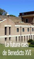 La futura casa de Benedicto XVI