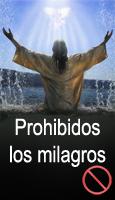 Prohibidos los milagros