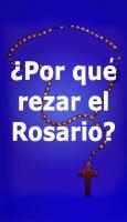 ¿Por qué rezar el Rosario?