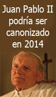 Juan Pablo II podr�a ser canonizado en 2014