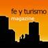 Fe y Turismo Magazine